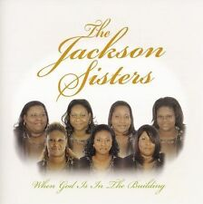 JACKSON SISTERS : When God Is in the Building CD