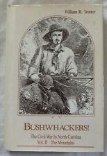 Bushwackers!:The Civil War in North Carolina - Volume II: The Mountains
