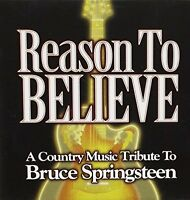 Bruce Springsteen Reason to believe-A country music tribute (2004, US, v... [CD]