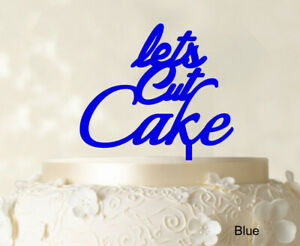 """Lets Cut Cake"" Birthday Cake Topper Anniversary Cake Topper Color-x2O"