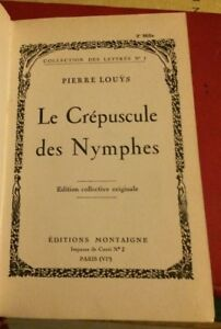 PIERRE LOUYS :  LE CRÉPUSCULE DES NYMPHES.ÉDITION COLLECTIVE ORIGINALE. 1925.