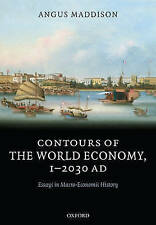 Contours of the World Economy 1-2030 AD: Essays in Macro-Economic History by Ma