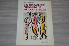 LA GRAVURE ORIGINALE AU XX e siècle - Jean ADHEMAR - SOMOGY - 1967 / Ref 7-2
