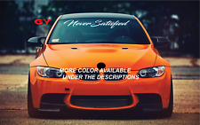 Gy Never Satisfied Windshield Decal Car Sticker Banner Graphics Low Stance