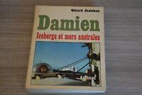 DAMIEN ... Icebergs et mers australes  / Janichon / Arthaud../ Ref H40