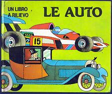 UN LIBRO A RILIEVO LE AUTO - VALENTINA EDIZIONI ILL. DI J. PAVLIN E G. SEDA 1988