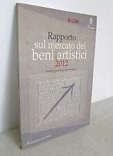 Candela,RAPPORTO SUL MERCATO DEI BENI ARTISTICI 2012,Nomisma[arte,osservatorio