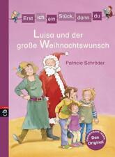 Erst ich ein Stück, dann du - Luisa und der große Weihnachtswunsch von Patricia Schröder (2011, Gebundene Ausgabe)