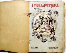 ROMANZO DISPENSA I FIGLI DI NESSUNO RUGGERO RINDI CARLO ALIPRANDI  1908?