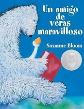 Un amigo de versa maravilloso A Splendid Friend Indeed Goose and Bear Stories
