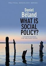 What Is Social Policy? : Understanding the Welfarestate 1 by Daniel Beland...