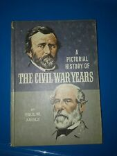 A Pictorial History of the Civil War Years by Paul M. Angle (1967, Hardback) vtg
