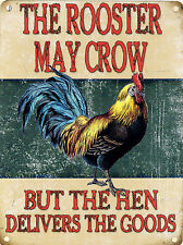 New 15x20cm The Rooster May Crow But The Hen Delivers The Goods metal wall sign