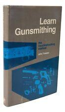 Learn Gunsmithing - The Troubleshooting Method by John Traister - Hardcover