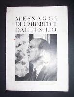Monarchia Savoia - Messaggi di Umberto II dall'esilio -1946-1956 - ed. 1956