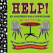 Help!  My Apartment Has a Dining Room Cookbook: How to Have People Over Without