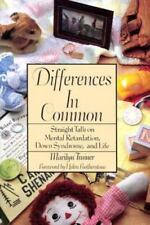 Differences in Common: Straight Talk on Mental Retardation, Down Syndrome, and