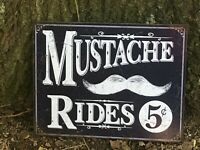 """MUSTACHE RIDES... 5 CENTS"" 13 x 16 Metal Sign GARAGE MANCAVE BAR BARBER SHOP"