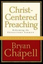 Christ-Centered Preaching : Redeeming the Expository Sermon by Bryan Chapell...