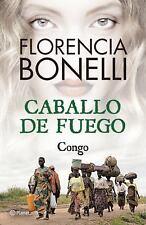 Caballo de Fuego 2. Congo by Florencia Bonelli (2014, Paperback)