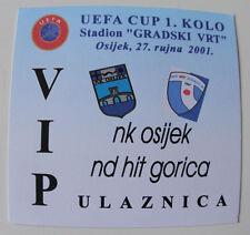 Ticket for collectors EC NK Osijek - ND Hit Gorica 2001 Croatia Slovenia