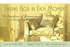 Finding God in Each Moment : The Practice of Discernment in Everyday Life by...
