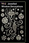 Glittery Jewelled Christmas Window Stickers -Bauble + Snowflake Designs (DP59) A