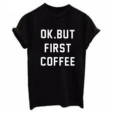 Vogue Style Women Summer Short Sleeve OK BUT FIRST COFFEE T-shirt Blouse Top TB