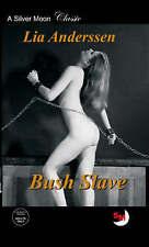 Bush Slave by Lia Anderssen :  Silver Moon Erotic Fiction - private listing