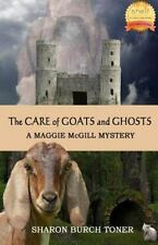 Maggie Mcgill Mysteries: The Care of Goats and Ghosts by Sharon Toner (2015,...