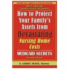 How to Protect Your Family's Assets from Devastating Nursing Home Costs: Medicai