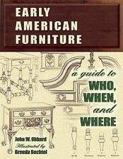 Early American Furniture : A Guide to Who, When, and Where by John W. Obbard...