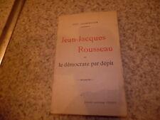 1931.Jean Jacques Rousseau ou la démocratie par dépit.Charpentier