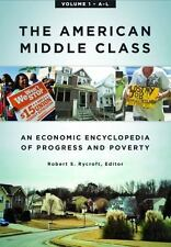 The American Middle Class : An Economic Encyclopedia of Progress and Poverty (2…