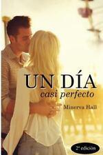 Nuevas Oportunidades: Un día Casi Perfecto by Minerva Hall (2014, Paperback)