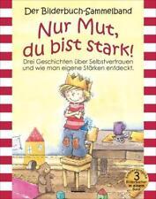 Nur Mut, du bist stark! Bilderbuch-Sammelband von Julia Volmert, Christine Jüngling und Bärbel Spathelf (2013, Gebundene Ausgabe)