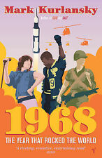 1968: The Year that Rocked the World, Mark Kurlansky