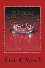 50 Poemas Entre Sombras : De Poemas de Ensueños by Ana Rosell (2015, Paperback)