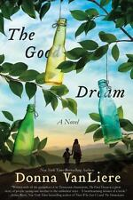 The Good Dream: A Novel - Good - VanLiere, Donna - Paperback