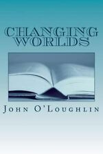 Changing Worlds by John O'Loughlin (2014, Paperback)