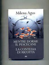 Milena Agus # MENTRE DORME IL PESCECANE-LA CONTESSA DI RICOTTA # Mondolibri 2010