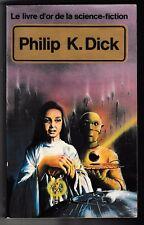 Philip K Dick Le Livre d'Or de la science-fiction