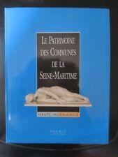 LE PATRIMOINE DES COMMUNES DE LA SEINE MARITIME Tome 1