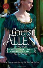 Harlequin Historical: Innocent Courtesan to Adventurer's Bride 1060 by Louise...