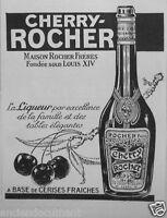 PUBLICITÉ 1927 CHERRY ROCHER LA LIQUEUR A BASE DE CERISES FRAICHES - ADVERTISING