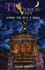 Ti and the Magical Key : Where the Sky Is Born (Black and White Version) by...