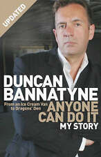 Anyone Can Do it: My Story by Duncan Bannatyne (Paperback, 2007)