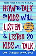 How to Talk so Kids Will Listen and Listen so Kids Will Talk,A ,.9781848123090