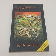 Criado: A Story Of East Timor Ken White 2002