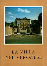 La Villa nel Veronese..Giuseppe Franco Viviani. Banca Mutua Popolare. 1975. MB31